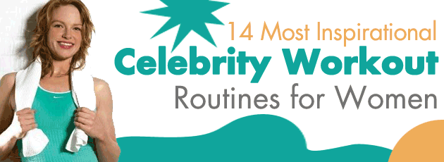 Celebrity Workout Routines for Women